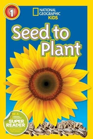 National Geographic Readers: Seed to Plant by Kristin Baird Rattini, 9781426314704