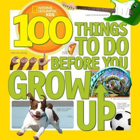 100 Things to Do Before You Grow Up by Lisa Gerry, 9781426315589