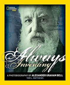 Always Inventing (A Photobiography of Alexander Graham Bell) - 9781426322174 by Tom L. Matthews, 9781426322174