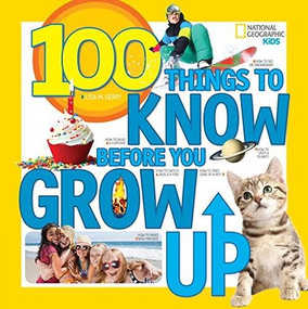 100 Things to Know Before You Grow Up by Lisa Gerry, 9781426323164