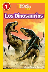 National Geographic Readers: Los Dinosaurios (Dinosaurs) by Kathleen Zoehfeld, 9781426324826