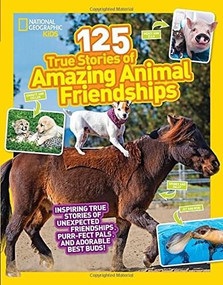 125 True Stories of Amazing Animal Friendships by Lisa Gerry, 9781426330186