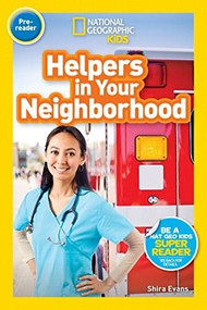 National Geographic Readers: Helpers in Your Neighborhood (Pre-reader) by Shira Evans, 9781426332142