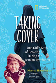 Taking Cover (One Girl's Story of Growing Up During the Iranian Revolution) by Nioucha Homayoonfar, 9781426333668