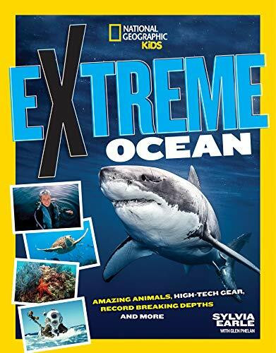 Extreme Ocean (Amazing Animals, High-Tech Gear, Record-Breaking Depths, and More) by Glen Phalen, Sylvia A. Earle, 9781426336850