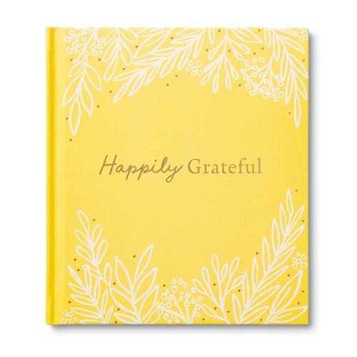 Happily Grateful by Dan Zadra Kristel Wills, 9781970147049