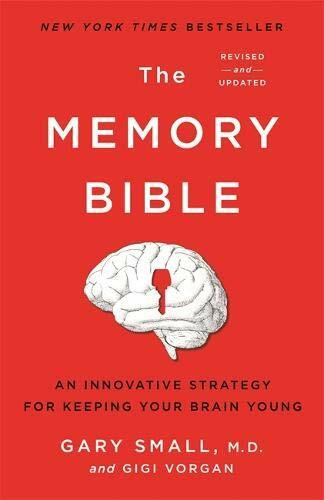 The Memory Bible (An Innovative Strategy for Keeping Your Brain Young) - 9780306925351 by Gary Small, Gigi Vorgan, 9780306925351