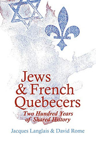 Jews and French Quebecers (Two Hundred Years of Shared History) by Jacques Langlais, David Rome, Barbara Young, 9780889209985