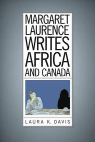 Margaret Laurence Writes Africa and Canada - 9781771121460 by Laura K. Davis, 9781771121460