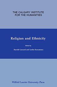Religion and Ethnicity by Harold Coward, Leslie Kawamura, 9780889200647