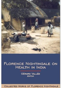 Florence Nightingale on Health in India (Collected Works of Florence Nightingale, Volume 9) by Gérard Vallée, 9780889204683