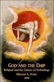 God and the Chip (Religion and the Culture of Technology) by William A. Stahl, 9780889203211