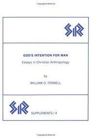 God's Intention for Man (Essays in Christian Anthropology) by William Fennell, 9780919812055