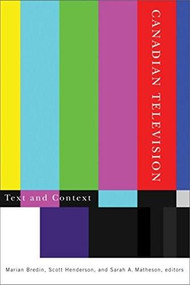 Canadian Television (Text and Context) by Marian Bredin, Scott Henderson, Sarah A. Matheson, 9781554583614