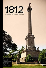 1812 (A Guide to the War and its Legacy) by Terry Copp, Matt Symes, Caitlin McWilliams, Nick Lachance, Geoff Keelan, Jeffrey W. Mott, 9781926804132