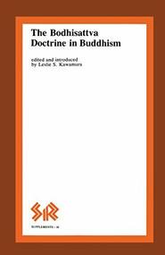Bodhisattva Doctrine in Buddhism by Leslie Kawamura, 9780919812123