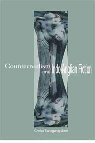 Counterrealism and Indo-Anglian Fiction by Chelva Kanaganayakam, 9781554580620