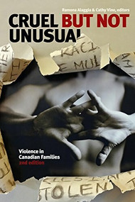 Cruel but Not Unusual (Violence in Canadian Families, 2nd Edition) by Ramona Alaggia, Cathy Vine, 9781554588275
