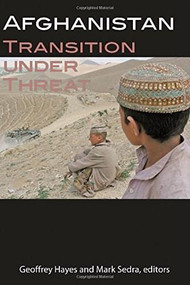 Afghanistan (Transition under Threat) by Geoffrey Hayes, Mark Sedra, 9781554580118