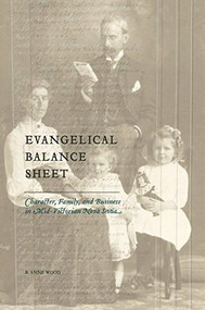 Evangelical Balance Sheet (Character, Family, and Business in Mid-Victorian Nova Scotia) by B. Anne Wood, 9780889205000