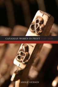 Canadian Women in Print, 1750-1918 by Carole Gerson, 9781554583041