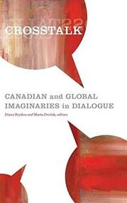 Crosstalk (Canadian and Global Imaginaries in Dialogue) - 9781554583027 by Diana Brydon, Marta Dvořák, 9781554583027