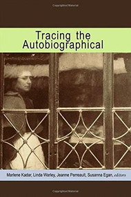 Tracing the Autobiographical by Marlene Kadar, Linda Warley, Jeanne Perreault, Susanna Egan, 9780889204768