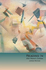 Reading In (Alice Munro's Archives) by JoAnn McCaig, 9780889203365