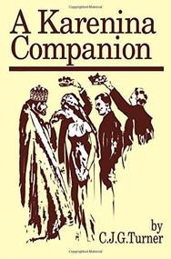 A Karenina Companion by C.J.G. Turner, 9780889202252