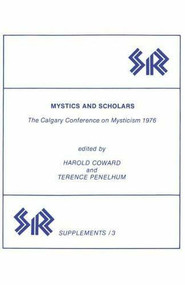 Mystics and Scholars (The Calgary Conference on Mysticism 1976) by Harold Coward, Terence Penelhum, 9780919812048