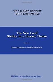 The New Land (Studies in a Literary Theme) by Richard Chadbourne, Hallvard Dahlie, 9780889200654