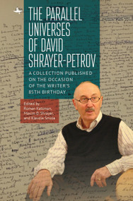 The Parallel Universes of David Shrayer-Petrov (A Collection Published on the Occasion of the Writer's 85th Birthday) - 9781644695265 by Roman Katsman, Maxim D. Shrayer, Klavdia Smola, 9781644695265