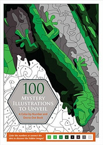 100 Mystery Illustrations to Unveil (A Color-by-Number and Dot-to-Dot Book) by Mariez Jeremy, 9781441326546