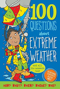 100 Questions About Extreme Weather (Scorching Statistics & Icy Info) by Abbott Simon, 9781441331281