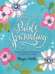 Creative Bible Journaling by , 9781441329882