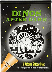 Dinos After Dark: A Bedtime Shadow Book (Use a flashlight to shine the images on your bedroom wall!) by Zschock Heather, Zschock Martha Day, 9781441332066
