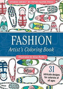 Fashion Portable Artist's Coloring Book (31 Intricate Designs for Colorists of All Ages) by Burke Alisa, 9781441321442