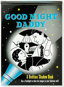 Good Night, Daddy: A Bedtime Shadow Book (Use a flashlight to shine the images on your bedroom wall!) by Sollinger Emily, Zschock Martha Day, 9781441322999