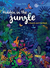 Hidden in the Jungle: A Search and Find Book by Nille Peggy, Nille Peggy, 9781441326539