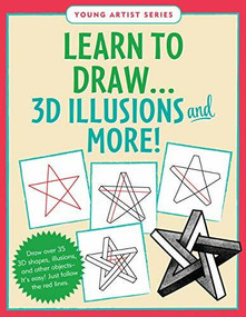 Learn to Draw 3D Illusions and More! (Draw over 35 3D shapes, illusions, and other objects. It's easy! Just follow the red lines.) by Steckler Kerren Barbas, 9781441335036