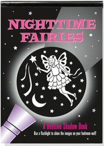 Nighttime Fairies: A Bedtime Shadow Book (Use a flashlight to shine the images on your bedroom wall!) by Zschock Heather, Zschock Martha Day, 9781441310088