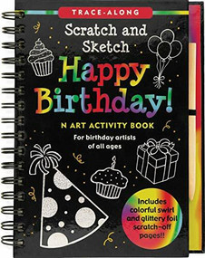 Scratch & Sketch Happy Birthday (Trace-Along) (An Art Activity Book) by Zschock Heather, Paulding Barbara, Zschock Martha Day, 9781441309211