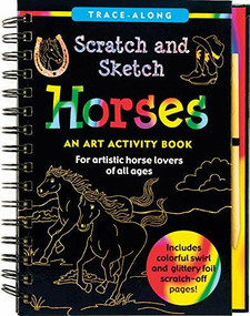 Scratch & Sketch Horses (Trace-Along) (An Art Activity Book) by Kelley Betsy, Zschock Martha Day, 9781441322517