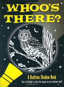 Whoo's There? A Bedtime Shadow Book (Use a flashlight to shine the images on your bedroom wall!) by Zschock Heather, Zschock Martha Day, 9781593599041