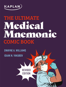 The Ultimate Medical Mnemonic Comic Book (150+ Cartoons and Jokes for Memorizing Medical Concepts) by Dwayne A Williams, Isaak N Yakubov, 9781506247267