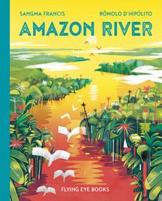 Amazon River by Sangma Francis, Rômolo D'Hipólito, 9781912497751