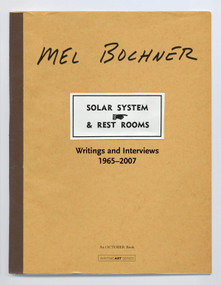 Solar System & Rest Rooms (Writings and Interviews, 1965-2007) by Mel Bochner, Yve-Alain Bois, 9780262026314