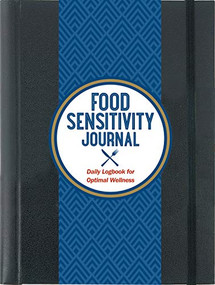 Food Sensitivity Journal (Daily Logbook for Optimal Wellness) by Brennand Molly, 9781441327727