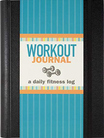 Workout Journal (A Daily Fitness Log) by Gandolfi Claudine, 9781441328663