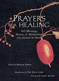 Prayers for Healing (365 Blessings, Poems, & Meditations from Around the World (Meditations for Healing, for Readers of Earth Prayers or Praying Through It)) - 9781573245227 by Maggie Oman Shannon, 9781573245227